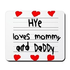 Hye Loves Mommy and Daddy Mousepad