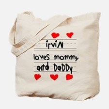 Irvin Loves Mommy and Daddy Tote Bag