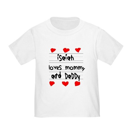 Isaiah Loves Mommy and Daddy Toddler T-Shirt