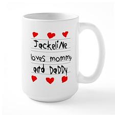 Jackeline Loves Mommy and Daddy Mug