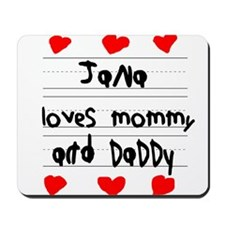 Jana Loves Mommy and Daddy Mousepad