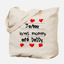 Janae Loves Mommy and Daddy Tote Bag