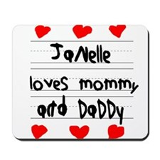 Janelle Loves Mommy and Daddy Mousepad