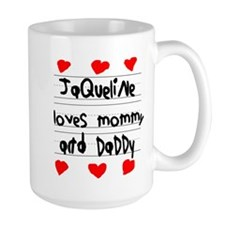 Jaqueline Loves Mommy and Daddy Mug
