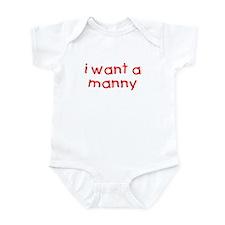 I want a manny Infant Bodysuit