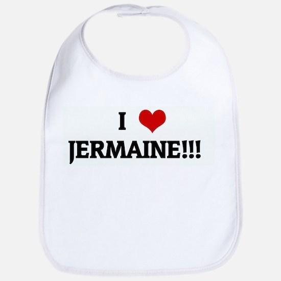 I Love JERMAINE!!!   Bib