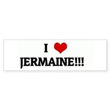 I Love JERMAINE!!! Bumper Bumper Sticker