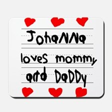 Johanna Loves Mommy and Daddy Mousepad