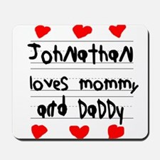 Johnathan Loves Mommy and Daddy Mousepad