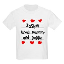 Joslyn Loves Mommy and Daddy T-Shirt