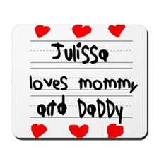 Julissa Loves Mommy and Daddy Mousepad