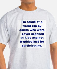 IM AFRAID OF A WORLD RUN ADULTS WHO....png T-Shirt