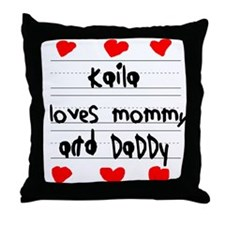 Kaila Loves Mommy and Daddy Throw Pillow