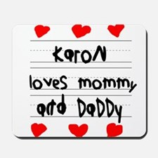 Karon Loves Mommy and Daddy Mousepad