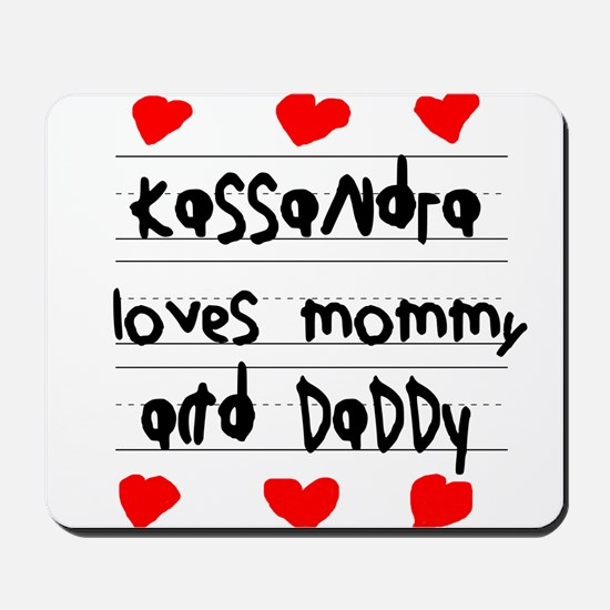 Kassandra Loves Mommy and Daddy Mousepad