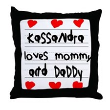 Kassandra Loves Mommy and Daddy Throw Pillow