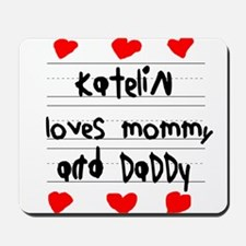 Katelin Loves Mommy and Daddy Mousepad