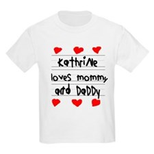 Kathrine Loves Mommy and Daddy T-Shirt