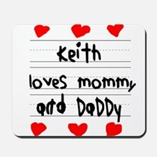 Keith Loves Mommy and Daddy Mousepad