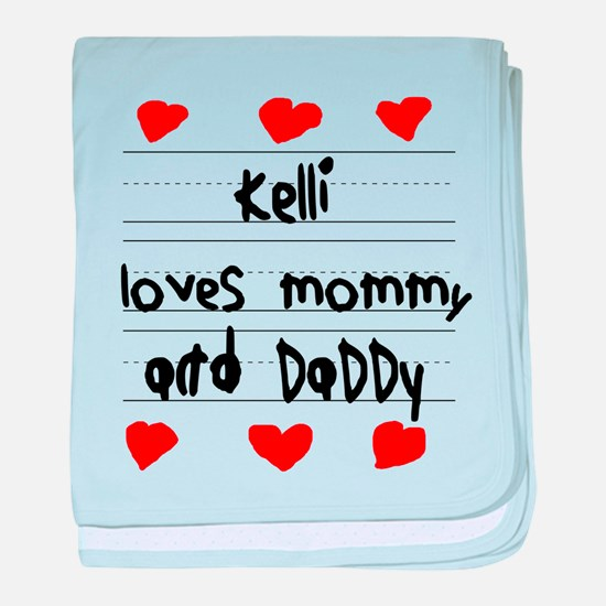 Kelli Loves Mommy and Daddy baby blanket