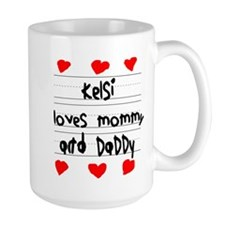 Kelsi Loves Mommy and Daddy Mug