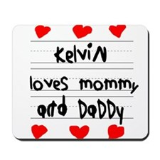 Kelvin Loves Mommy and Daddy Mousepad
