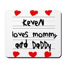 Keven Loves Mommy and Daddy Mousepad