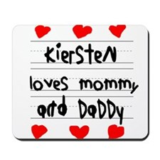 Kiersten Loves Mommy and Daddy Mousepad