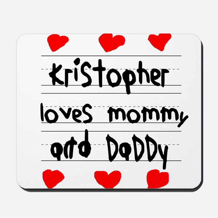 Kristopher Loves Mommy and Daddy Mousepad