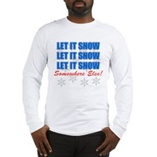 Snow Somewhere Else Long Sleeve T-Shirt