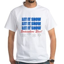 Snow Somewhere Else Shirt