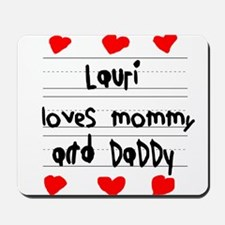 Lauri Loves Mommy and Daddy Mousepad