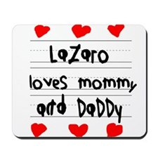 Lazaro Loves Mommy and Daddy Mousepad