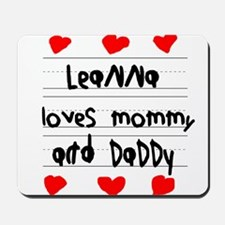 Leanna Loves Mommy and Daddy Mousepad