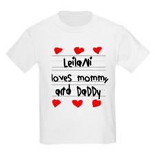 Leilani Loves Mommy and Daddy T-Shirt