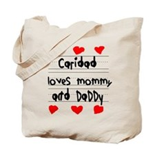 Caridad Loves Mommy and Daddy Tote Bag