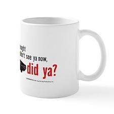 I Gotcha Mug