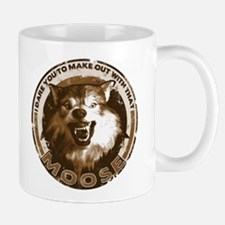 Make Out With That...Moose Mug