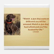 WATCH A GUN DOG WORK ON DRILLS (2) Tile Coaster