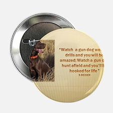 """WATCH A GUN DOG WORK ON DRILLS (2) 2.25"""" Button"""