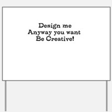 design me Yard Sign