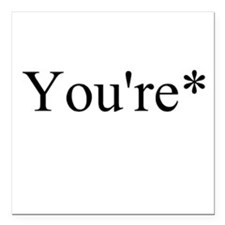 "Its You're not Your Square Car Magnet 3"" x 3"""