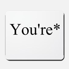 Its You're not Your Mousepad