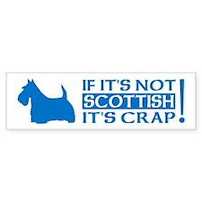 If it's Not SCOTTISH, It's CRAP! Bumper Bumper Sticker