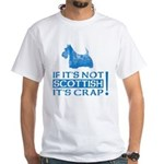 If it's Not SCOTTISH it's CRAP... Scottie T-shirt