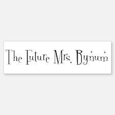 The Future Mrs. Bynum Bumper Bumper Bumper Sticker