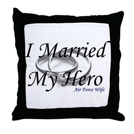 I Married My Hero, AIR FORCE WIFE Throw Pillow