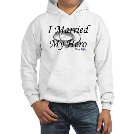 I Married My Hero, NAVY WIFE Hooded Sweatshirt
