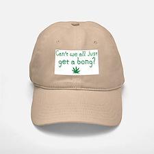 Just Get a Bong Baseball Baseball Cap