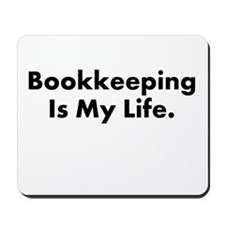 Bookkeeping Is My Life Book Keeper Mousepad